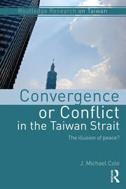 Convergence or Conflict in the Taiwan Strait - Cole