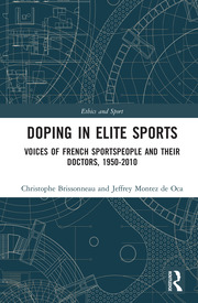 Doping in Elite Sports: Voices of French Sportspeople and Their Doctors, 1950-2010
