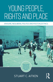 Young People, Rights and Place: Erasure, Neoliberal Politics and Postchild Ethics