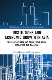 Institutions and Economic Growth in Asia: The Case of Mainland China, Hong Kong, Singapore and Malaysia