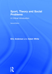 Sport, Theory and Social Problems 2e: Anderson & White
