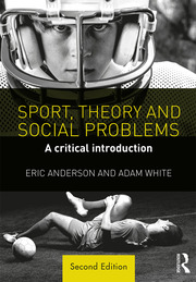 Sport, Theory and Social Problems 2e: Anderson & White - 1st Edition book cover