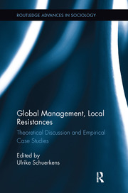 Global Management, Local Resistances: Theoretical Discussion and Empirical Case Studies