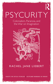 Psycurity: Colonialism, Paranoia, and the War on Imagination