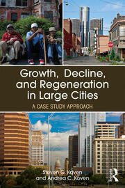 Growth, Decline, and Regeneration in Large Cities: A Case Study Approach