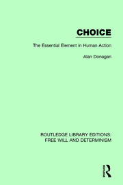 Choice: The Essential Element in Human Action