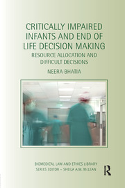 Critically Impaired Infants and End of Life Decision Making: Resource Allocation and Difficult Decisions