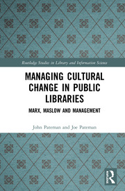 Managing Cultural Change in Public Libraries: Marx, Maslow and Management