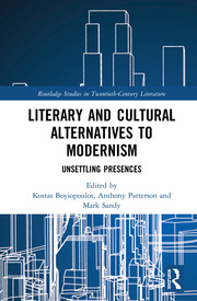 Literary and Cultural Alternatives to Modernism: Unsettling Presences
