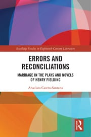Errors and Reconciliations: Marriage in the Plays and Novels of Henry Fielding