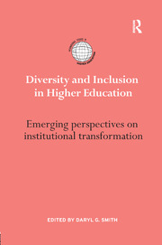 Diversity and Inclusion in Higher Education: Emerging perspectives on institutional transformation