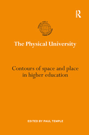 The Physical University: Contours of space and place in higher education