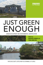 Just Green Enough: Urban Development and Environmental Gentrification
