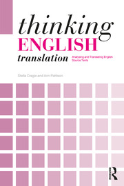 Thinking English Translation: Analysing and Translating English Source Texts