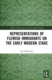 Representations of Flemish Immigrants on the Early Modern Stage