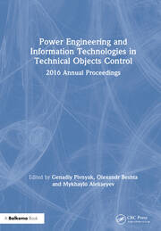 Power Engineering and Information Technologies in Technical Objects Control: 2016 Annual Proceedings