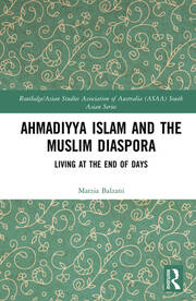 Ahmadiyya Islam and the Muslim Diaspora: Living at the End of Days