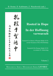 Rooted in Hope: China – Religion – Christianity Vol 2: Festschrift in Honor of Roman Malek S.V.D. on the Occasion of His 65th Birthday