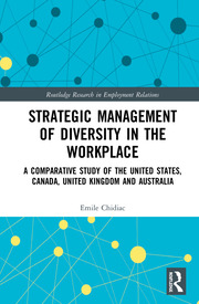Strategic Management of Diversity in the Workplace: A Comparative Study of the United States, Canada, United Kingdom and Australia