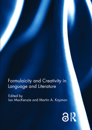 Formulaicity and Creativity in Language and Literature - 1st Edition book cover