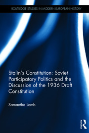Stalin's Constitution (Open Access): Soviet Participatory Politics and the Discussion of the 1936 Draft Constitution