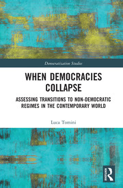 When Democracies Collapse: Assessing Transitions to Non-Democratic Regimes in the Contemporary World