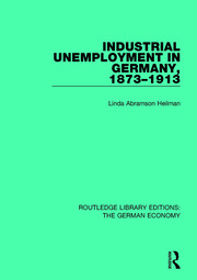 Industrial Unemployment in Germany 1873-1913