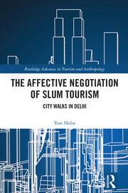 The Affective Negotiation of Slum Tourism: City Walks in Delhi