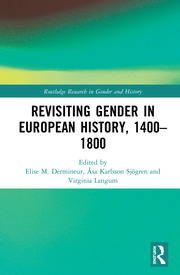 Revisiting Gender in European History, 1400–1800