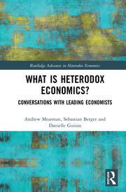 What is Heterodox Economics?: Conversations with Leading Economists