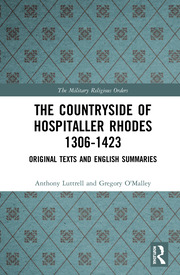The Countryside Of Hospitaller Rhodes 1306-1423: Original Texts And English Summaries
