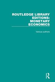 Routledge Library Editions: Monetary Economics