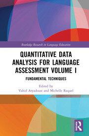 Quantitative Data Analysis for Language Assessment Volume I: Fundamental Techniques