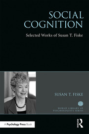 Social Cognition: Selected Works of Susan Fiske