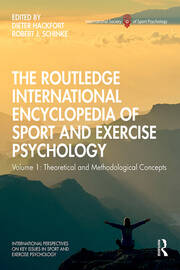 The Routledge International Encyclopedia of Sport and Exercise Psychology: Volume 1: Theoretical and Methodological Concepts