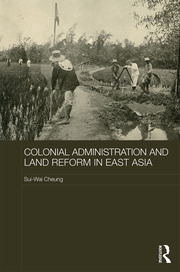 Colonial Administration and Land Reform in East Asia
