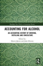 Accounting for Alcohol: An Accounting History of Brewing, Distilling and Viniculture
