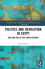 Politics and Revolution in Egypt: Rise and Fall of the Youth Activists