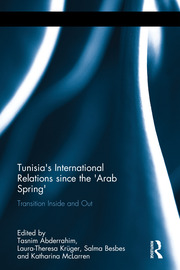 Tunisia's International Relations since the 'Arab Spring': Transition Inside and Out
