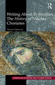 Writing About Byzantium: The History of Niketas Choniates