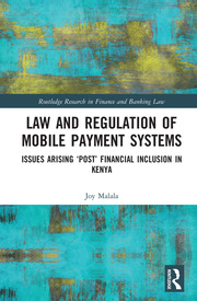 Law and Regulation of Mobile Payment Systems: Issues arising 'post' financial inclusion in Kenya