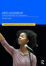 Arts Leadership: Creating Sustainable Arts Organizations