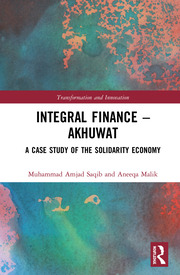 Integral Finance – Akhuwat: A Case Study of the Solidarity Economy