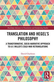 Translation and Hegel's Philosophy: A Socio-Narrative Approach to A.V. Miller's 'Cold-War' Retranslations