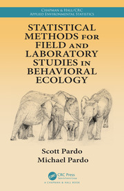 Statistical Methods for Field and Laboratory Studies in Behavioral Ecology