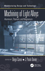 Machining of Light Alloys: Aluminum, Titanium, and Magnesium