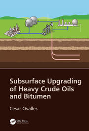Subsurface Upgrading of Heavy Crude Oils and Bitumen