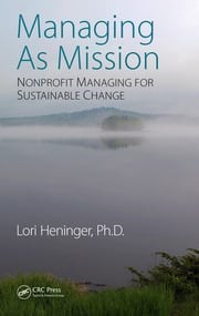 Managing As Mission: Nonprofit Managing for Sustainable Change