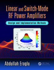 Linear and Switch-Mode RF Power Amplifiers: Design and Implementation Methods