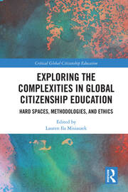Exploring the Complexities in Global Citizenship Education: Hard Spaces, Methodologies, and Ethics